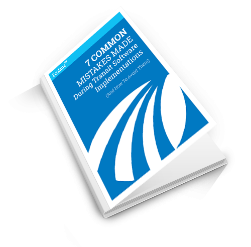 7 Common Mistakes of Transit Software Implementation - Ecolane